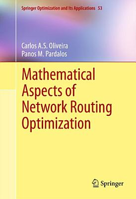 Mathematical Aspects of Network Routing Optimization PDF