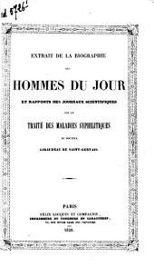 Extrait de la biographie des hommes du jour et rapports scientifiques sur le traité des maladies syphilitiques ...