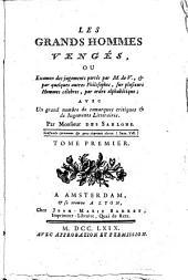 Les grands hommes vengés, ou Examen des jugements portés par M. de V., & par quelques autres philosophes, sur plusieurs hommes célebres, par ordre alphabétique: avec un grand nombre de remarques critiques & de jugements littéraires, Volume1