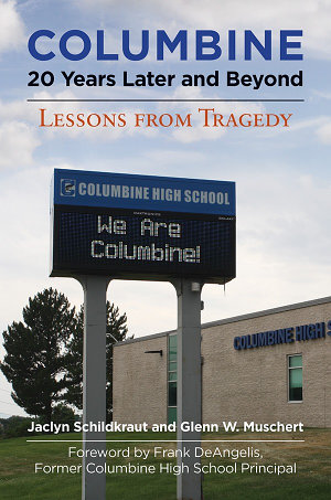 Columbine  20 Years Later and Beyond  Lessons from Tragedy