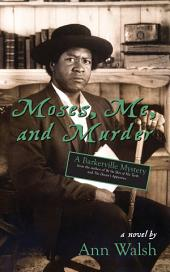 Moses, Me, and Murder: A Barkerville Mystery, Edition 2