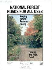 National Forest roads for all uses: keeping natural resource quality ; building the right road