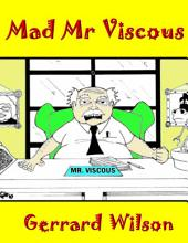 Mad Mr Viscous