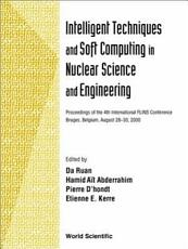 Intelligent Techniques and Soft Computing for Nuclear Science and Engineering PDF