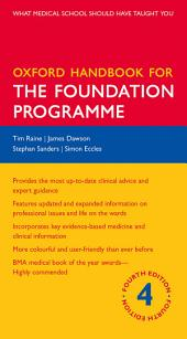 Oxford Handbook for the Foundation Programme: Edition 4