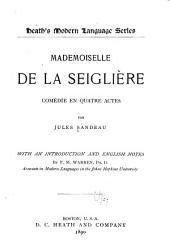 Mademoiselle de La Seiglière: comédie en quatre actes