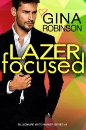 Lazer Focused: A Jet City Billionaire Romance