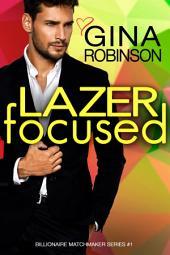 Lazer Focused: A Jet City Billionaire Romance