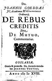 De Rebus Creditis Sive De Mutuo, Commentarius