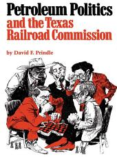 Petroleum Politics and the Texas Railroad Commission