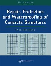 Repair, Protection and Waterproofing of Concrete Structures, Third Edition: Edition 3