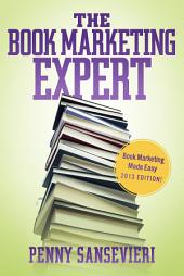The Book Marketing Expert: Book Marketing Made Easy 2013 edition!