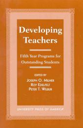 Developing Teachers: Fifth Year Programs for Outstanding Students