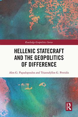 Hellenic Statecraft and the Geopolitics of Difference