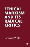 Ethical Marxism and its Radical Critics PDF