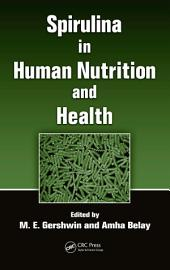 Spirulina in Human Nutrition and Health