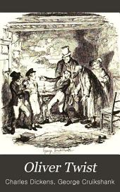 Oliver Twist: Or, The Parish Boy's Progress