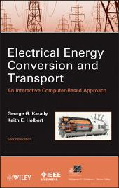 Electrical Energy Conversion and Transport: An Interactive Computer-Based Approach, Edition 2