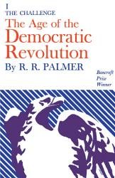 The Age Of The Democratic Revolution The Challenge Book PDF