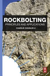 Rockbolting: Principles and Applications