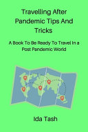 Travelling After Pandemic Tips And Tricks