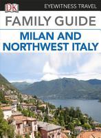 Eyewitness Travel Family Guide to Italy  Milan   Northwest Italy PDF