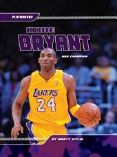 Kobe Bryant: NBA Champ