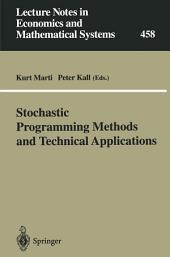 "Stochastic Programming Methods and Technical Applications: Proceedings of the 3rd GAMM/IFIP-Workshop on ""Stochastic Optimization: Numerical Methods and Technical Applications"" held at the Federal Armed Forces University Munich, Neubiberg/München, Germany, June 17–20, 1996"