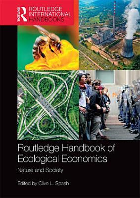 Routledge Handbook of Ecological Economics