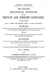 The Standard Pronouncing Dictionary of the French and English Languages: In Two Parts ... the Whole Preceded by a Practical and Comprehensive System of French Pronunciation