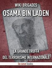 Osama bin Laden: La grande truffa del terrorismo internazionale