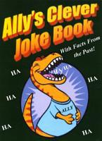 Ally s Clever Joke Book  with Facts from the Past  PDF
