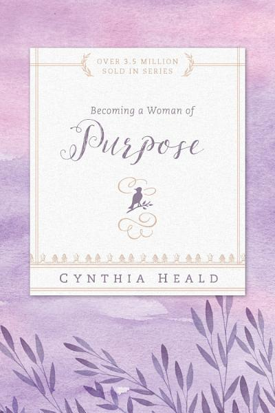 Download Becoming a Woman of Purpose Book
