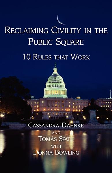 Download Reclaiming Civility in the Public Square Book