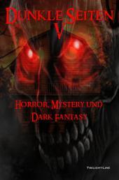 Dunkle Seiten V: Horror, Mystery und Dark Fantasy, Band 5