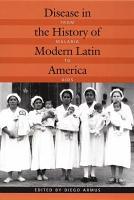 Disease in the History of Modern Latin America PDF