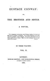 Eustace Conway: Or, The Brother and Sister ; a Novel, Volume 1