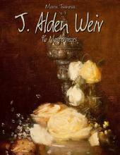 J. Alden Weir: 96 Masterpieces