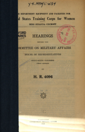War Dept. Equipment and Facilities for U.S. Training Corps for Women, Hearings ..., on H.R. 4096, Oct 1, 1919