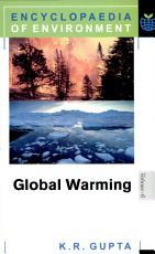 Encyclopaedia Of Environment Global Warming Vol  6 PDF