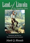 Land of Lincoln  Thy Wondrous Story PDF