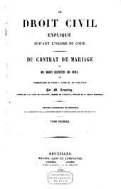 Le droit civil expliqué, suivant l'ordre du code. Du contrat de mariage et des droits respectifs des époux, ou Commentaire du titre V, livre III, du code civil: Volume1