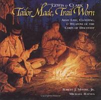 Lewis   Clark  Tailor Made  Trail Worn PDF