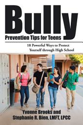Bully Prevention Tips for Teens: 18 Powerful Ways to Protect Yourself Through High School