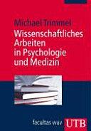 Wissenschaftliches Arbeiten in Psychologie und Medizin PDF