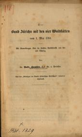 Der Bund Zürichs mit den vier Waldstätten vom 1. Mai 1351: mit Bemerkungen über die ältesten Verhältnisse von Uri und Schwyz