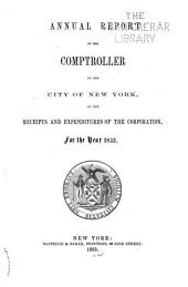 Consolidated Annual Report of the Comptroller of the City of New York for the Fiscal Year ...: Volume 1852