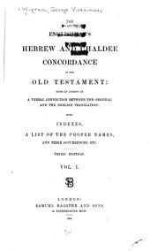 The Englishman's Hebrew and Chaldee Concordance of the Old Testament: Volume 1