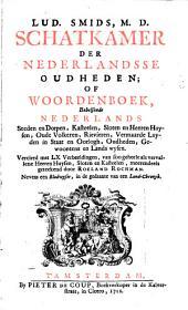"""Lud. Smids, M. D. ""Schatkamer der Nederlandsse oudheden, of woordenboek behelsende Nederlands steden en dorpen, kasteelen, sloten en heeren huysen, ..."