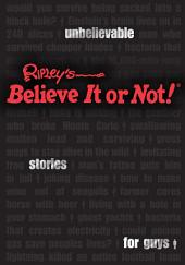 Ripley's Unbelievable Stories For Guys